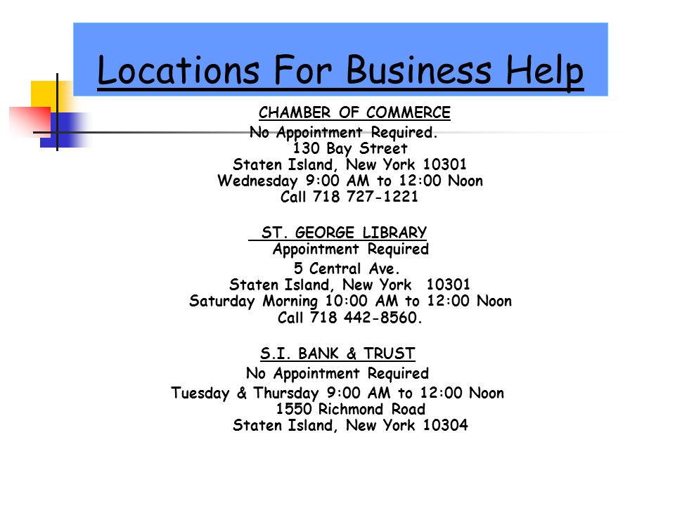 Locations For Business Help CHAMBER OF COMMERCE No Appointment Required.