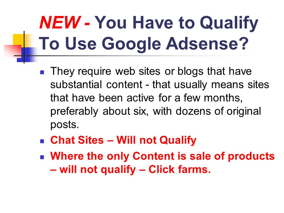 NEW - You Have to Qualify To Use Google Adsense.