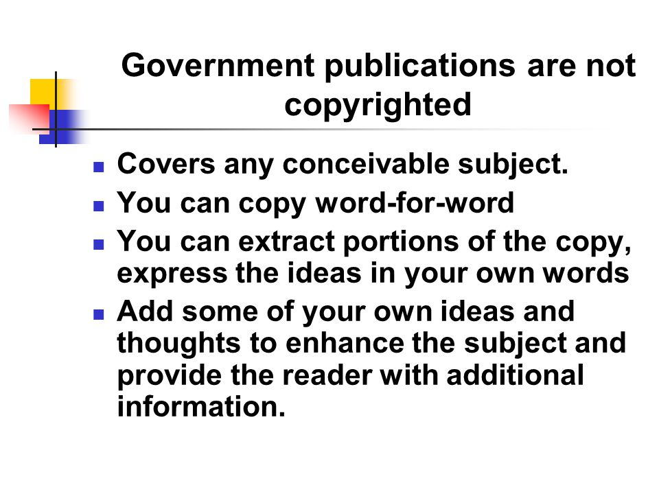 Government publications are not copyrighted Covers any conceivable subject.