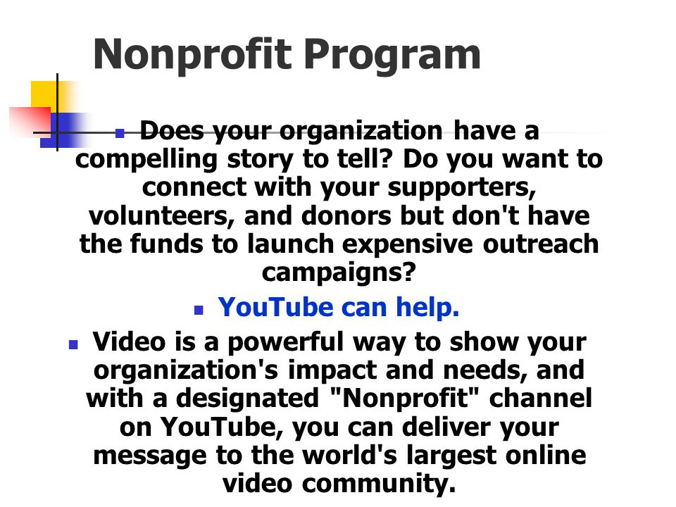 Nonprofit Program Does your organization have a compelling story to tell.