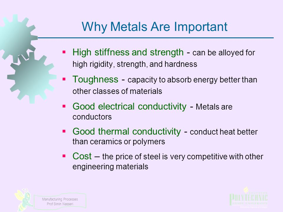 Manufacturing Processes Prof Simin Nasseri Properties of Stainless Steels  In addition to corrosion resistance, stainless steels are noted for their combination of strength and ductility  While desirable in many applications, these properties generally make stainless steel difficult to work in manufacturing  Significantly more expensive than plain C or low alloy steels
