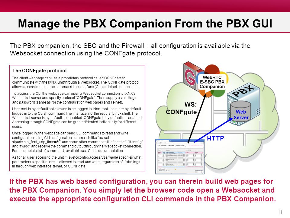 11 Manage the PBX Companion From the PBX GUI The PBX companion, the SBC and the Firewall – all configuration is available via the Websocket connection