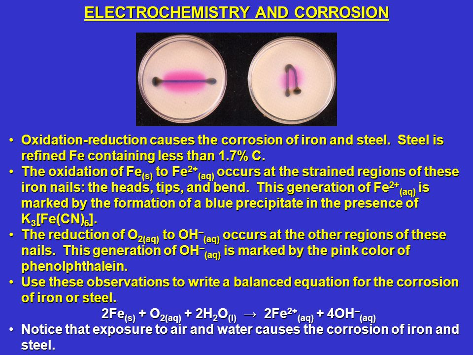 Oxidation-reduction causes the corrosion of iron and steel. Steel is refined Fe containing less than 1.7% C.Oxidation-reduction causes the corrosion o