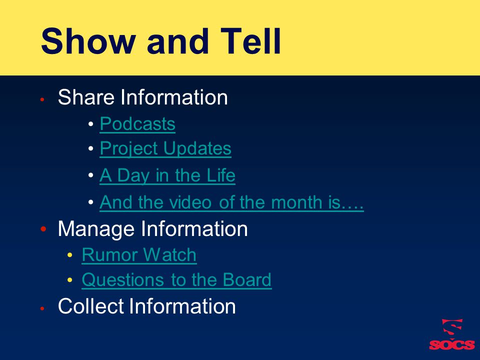 Show and Tell Share Information Podcasts Project Updates A Day in the Life And the video of the month is….