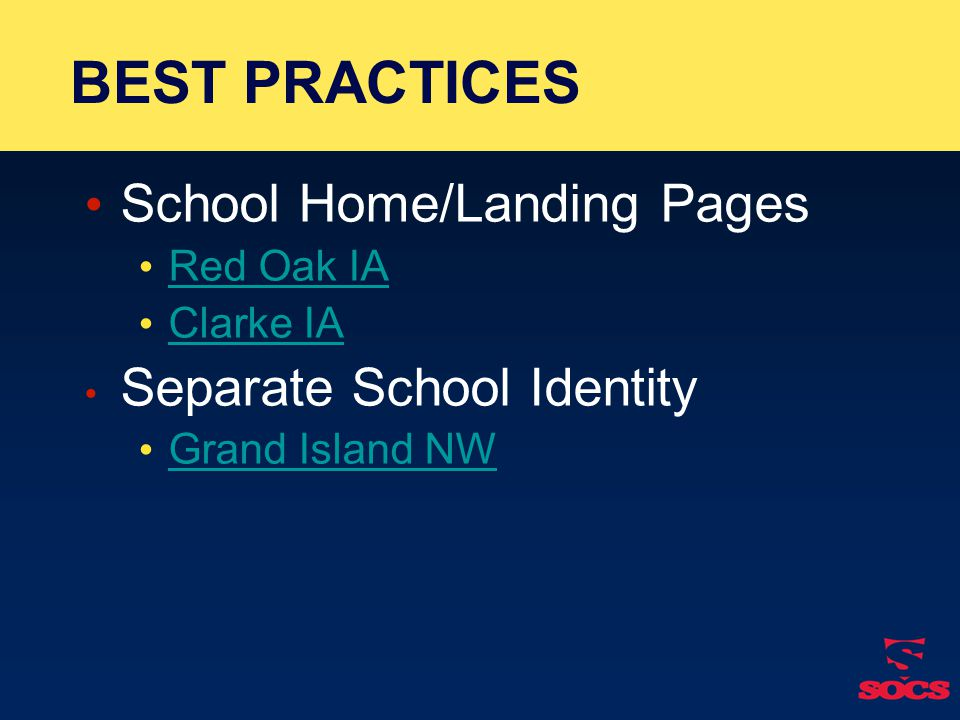 BEST PRACTICES School Home/Landing Pages Red Oak IA Clarke IA Separate School Identity Grand Island NW