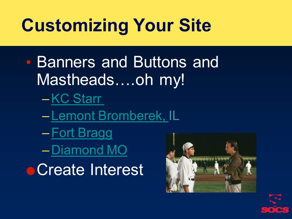 Customizing Your Site Banners and Buttons and Mastheads….oh my.