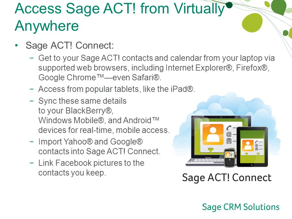 Access Sage ACT. from Virtually Anywhere Sage ACT.