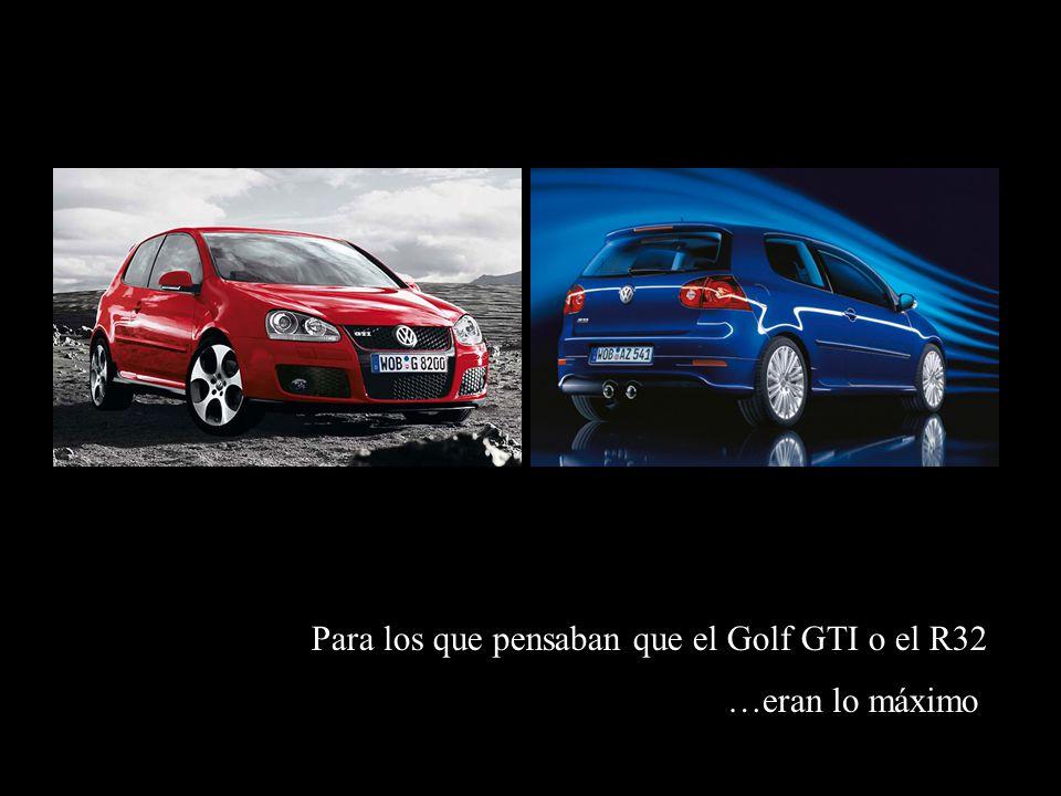 Para los que pensaban que el Golf GTI o el R32 …eran lo máximo