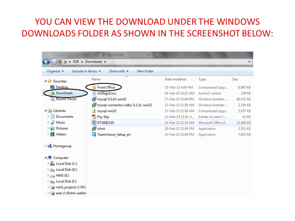 YOU CAN VIEW THE DOWNLOAD UNDER THE WINDOWS DOWNLOADS FOLDER AS SHOWN IN THE SCREENSHOT BELOW: