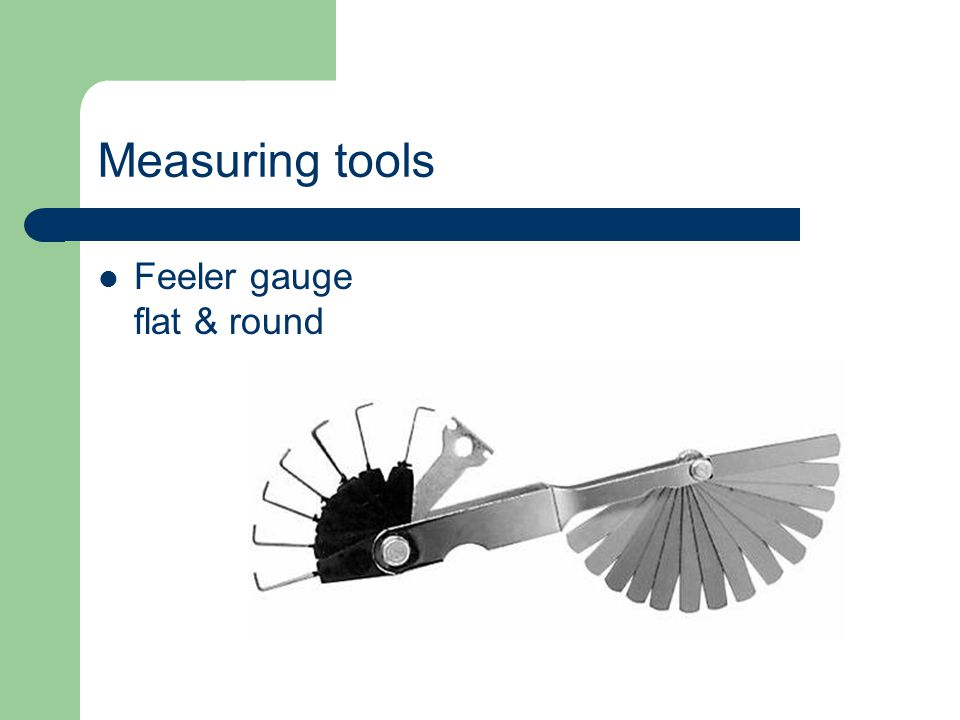 Measuring tools feeler gauge - flat round or wire