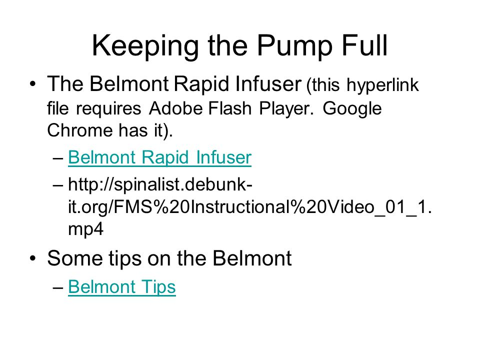 Keeping the Pump Full The Belmont Rapid Infuser (this hyperlink file requires Adobe Flash Player.