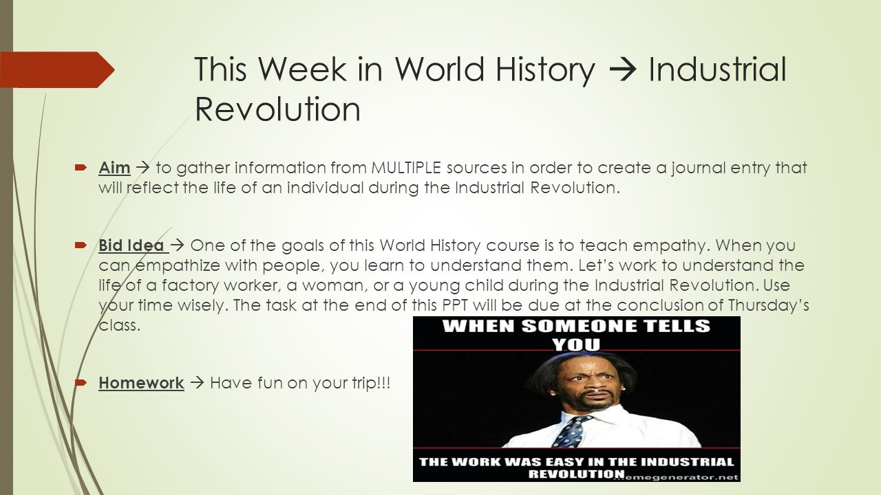 This Week in World History  Industrial Revolution  Aim  to gather information from MULTIPLE sources in order to create a journal entry that will re