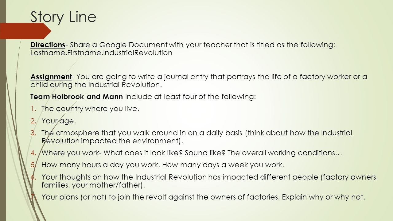 Story Line Directions - Share a Google Document with your teacher that is titled as the following: Lastname.Firstname.IndustrialRevolution Assignment