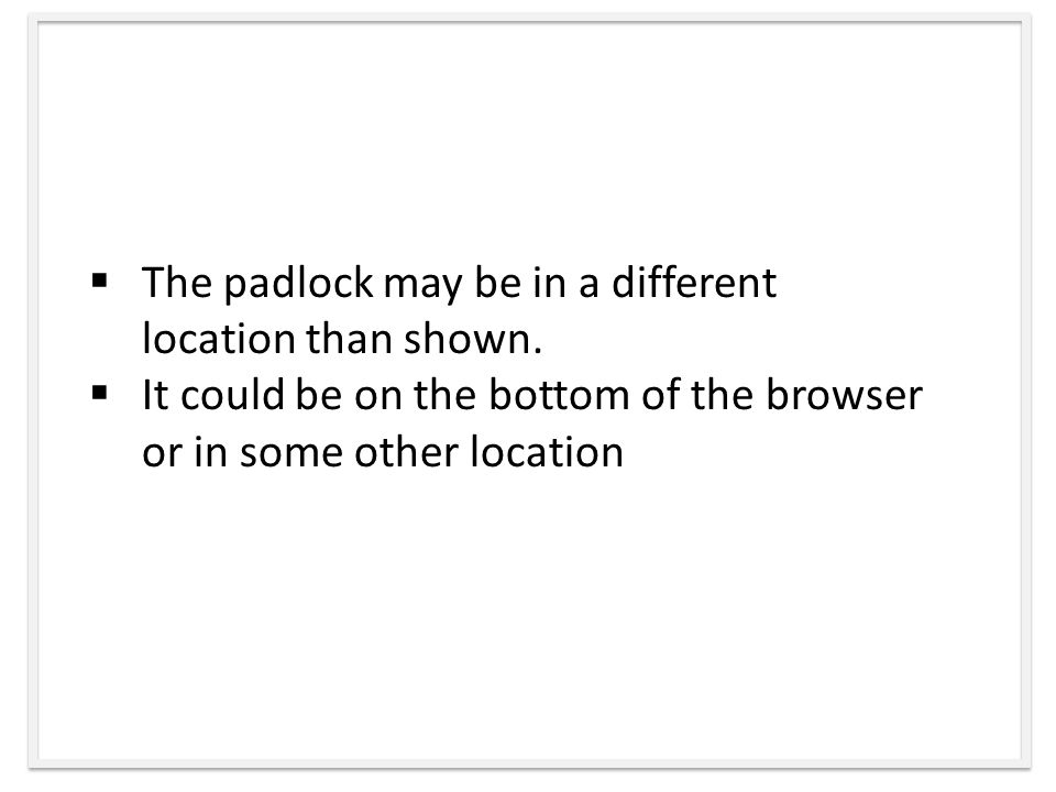  The padlock may be in a different location than shown.