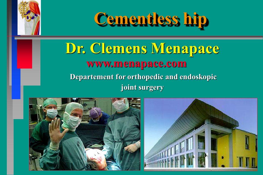 Cementless hip Cementless hip Dr.