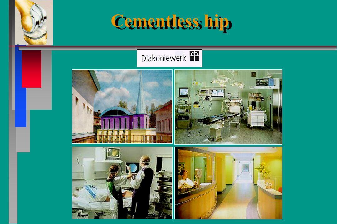 Cementless hip Cementless hip