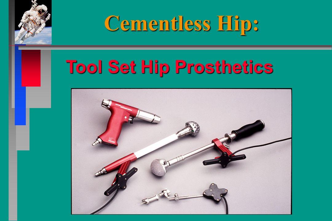 Tool Set Hip Prosthetics Cementless Hip: