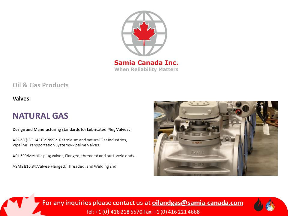 Oil & Gas Products Valves: NATURAL GAS Design and Manufacturing standards for Lubricated Plug Valves : API-6D (ISO 14313:1999): Petroleum and natural
