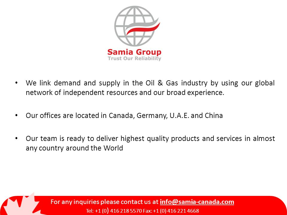 We link demand and supply in the Oil & Gas industry by using our global network of independent resources and our broad experience.