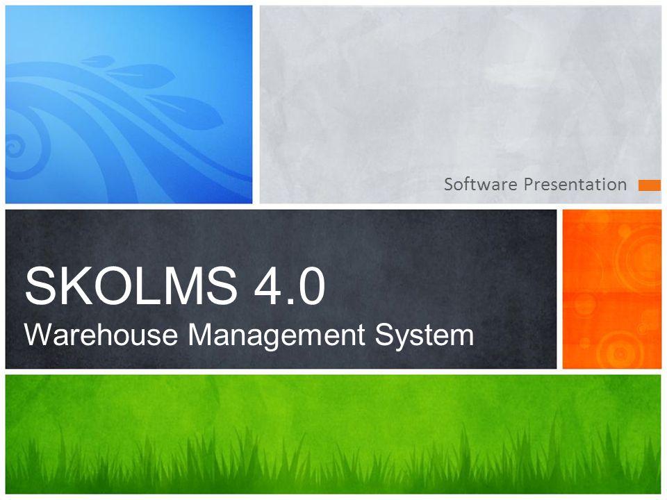 Software Presentation SKOLMS 4.0 Warehouse Management System