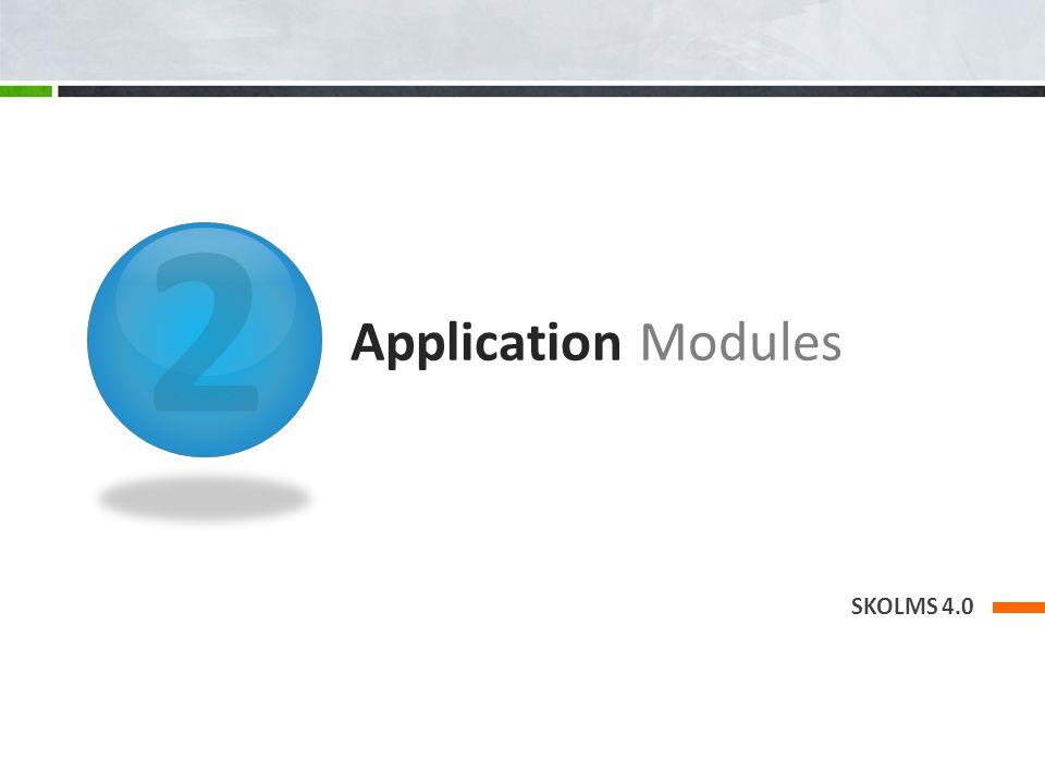 2 Application Modules SKOLMS 4.0