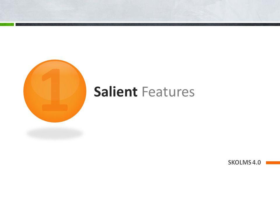 Salient Features SKOLMS 4.0 1