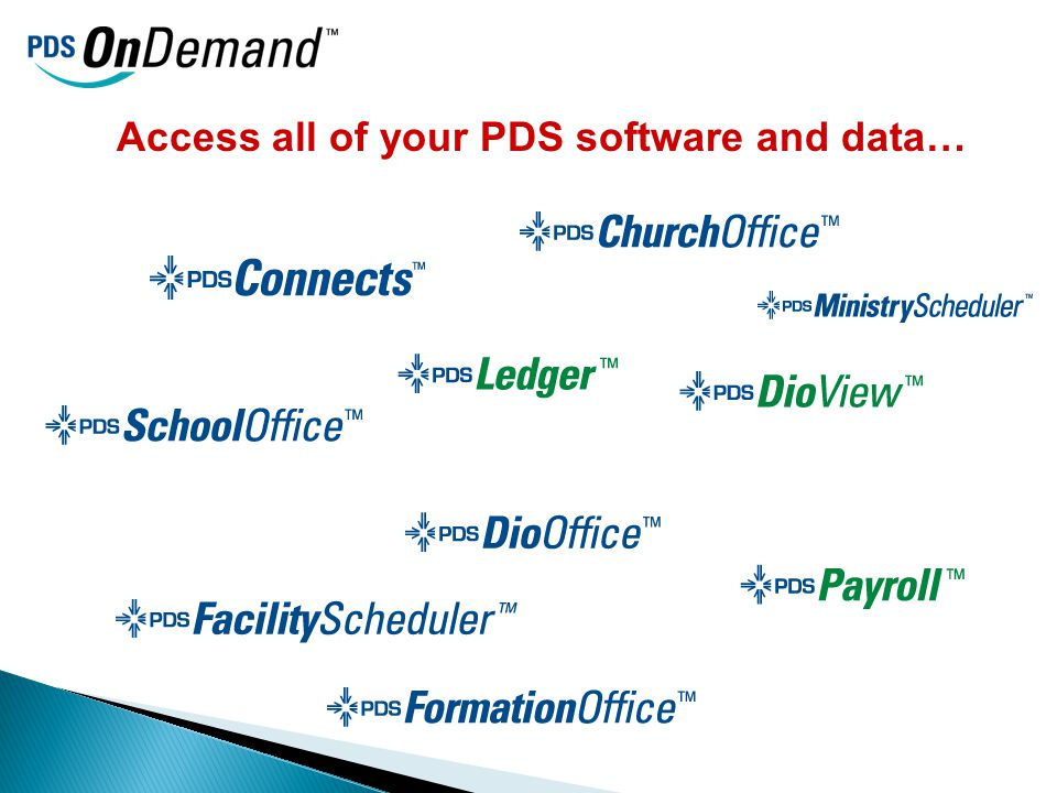 Access all of your PDS software and data…