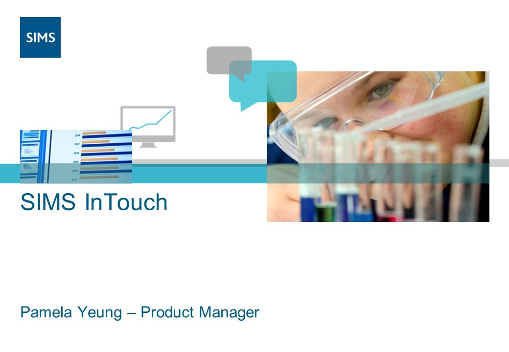 SIMS InTouch Pamela Yeung – Product Manager