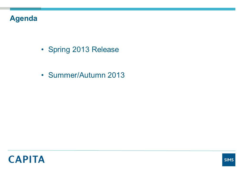 Agenda Spring 2013 Release Summer/Autumn 2013