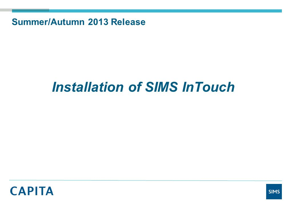 Summer/Autumn 2013 Release Installation of SIMS InTouch