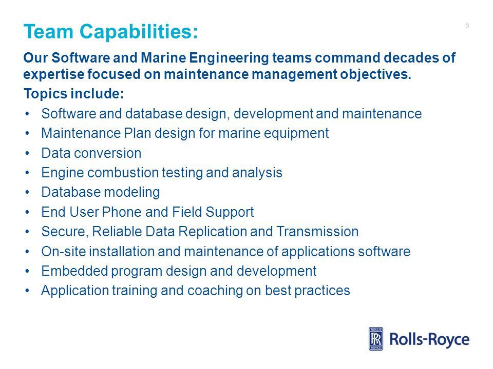 Team Capabilities: Our Software and Marine Engineering teams command decades of expertise focused on maintenance management objectives.