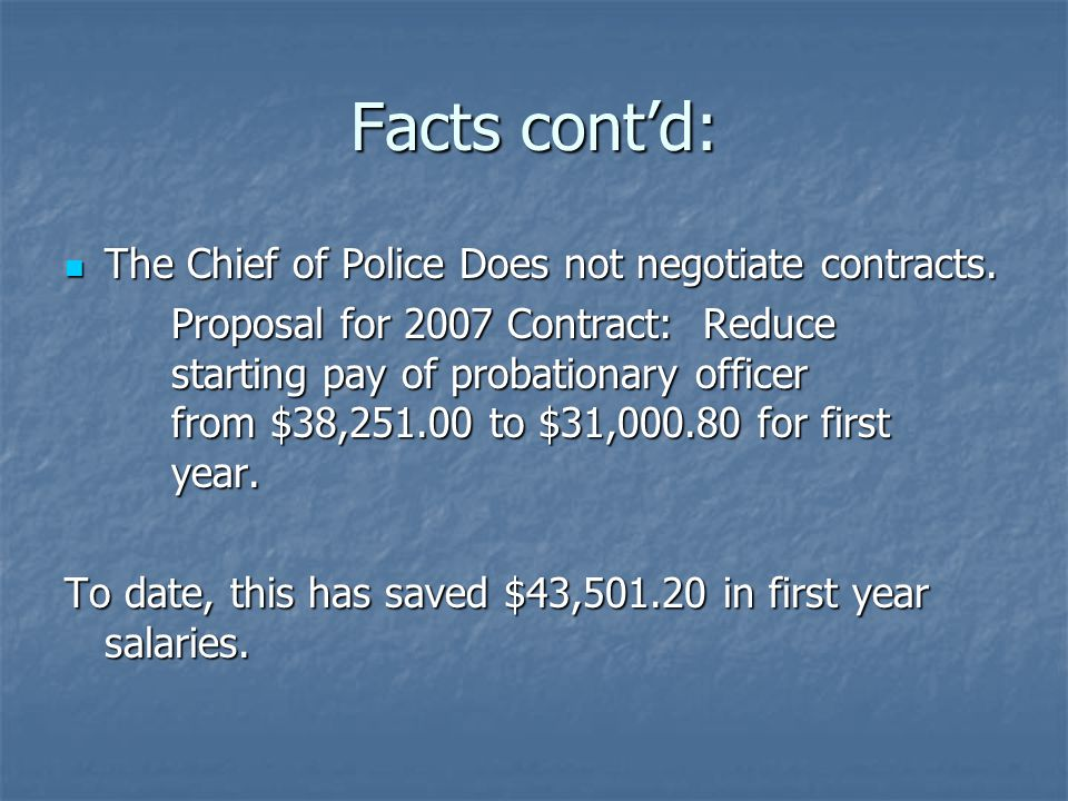 Facts cont'd: The Chief of Police Does not negotiate contracts.