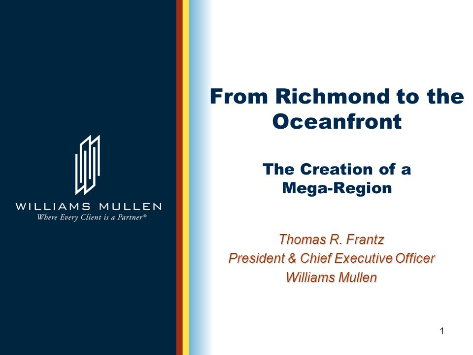 1 From Richmond to the Oceanfront The Creation of a Mega-Region Thomas R.