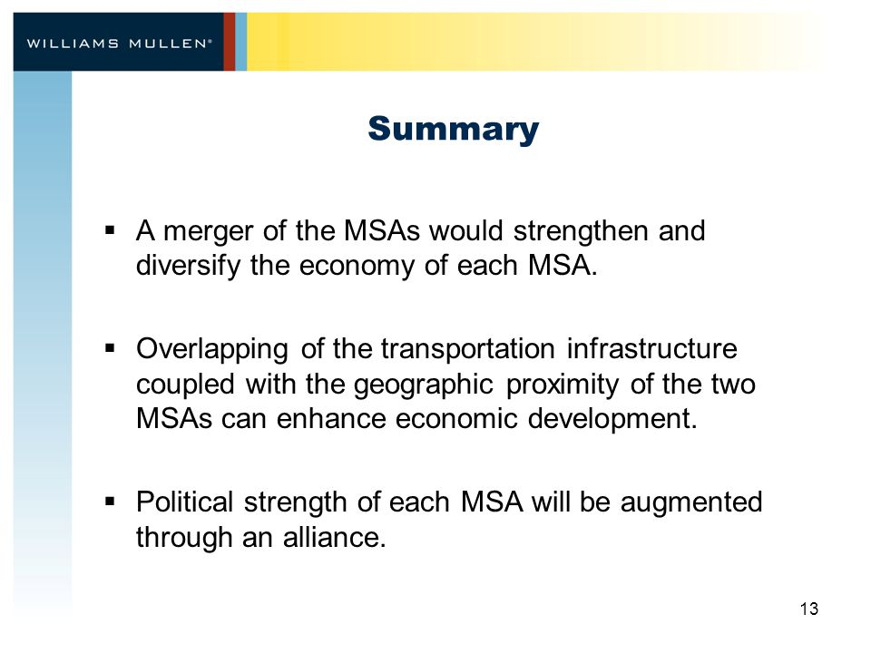 13 Summary  A merger of the MSAs would strengthen and diversify the economy of each MSA.