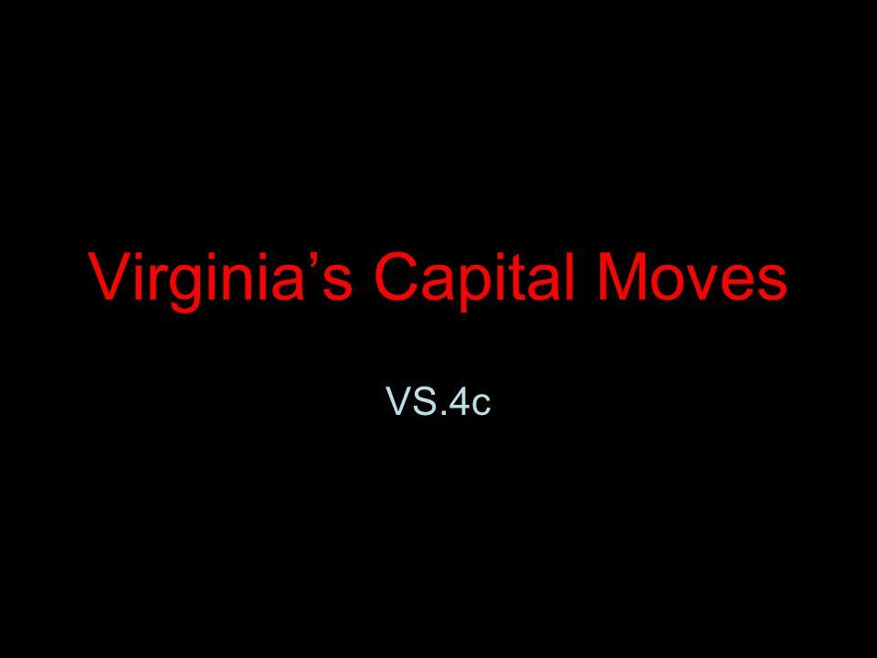 Virginia's Capital Moves VS.4c