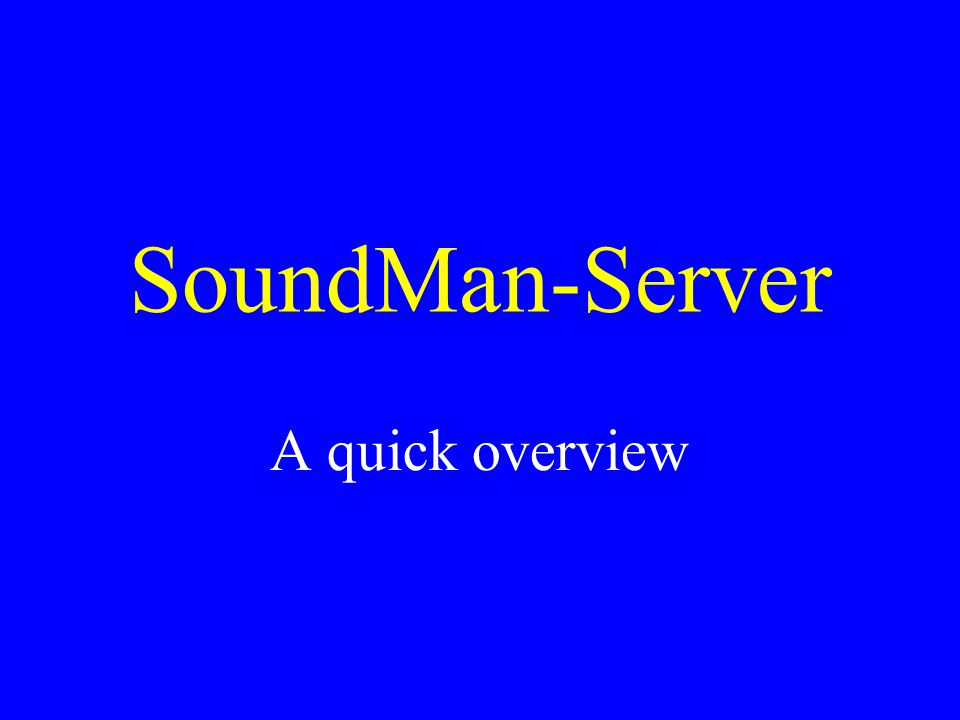 SoundMan-Server A quick overview