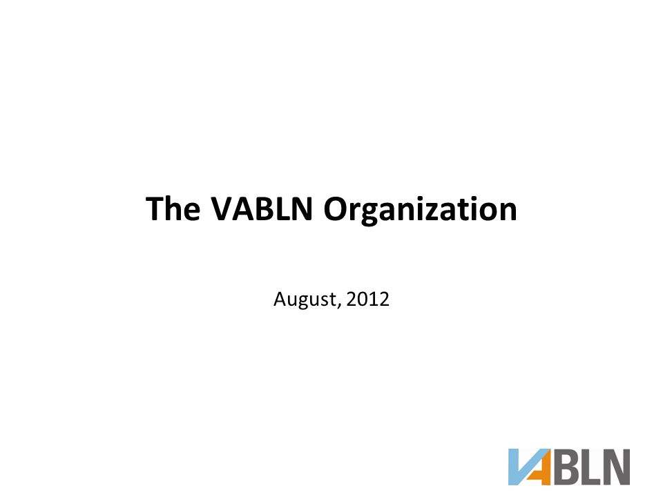 The VABLN Organization August, 2012