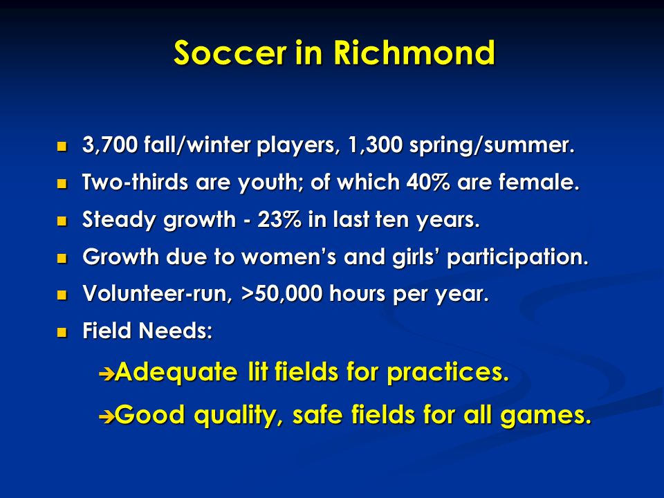 Soccer Fields in Richmond 2 artificial turf (AT), 17 'sand', 75+ clay.
