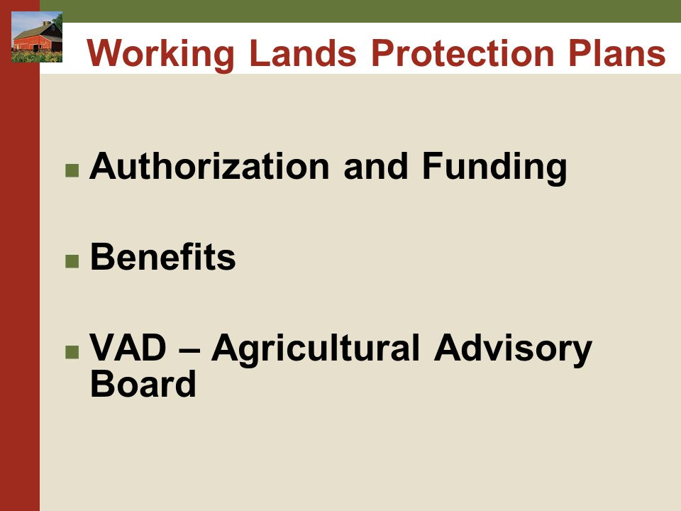 Working Lands Protection Plans Authorization and Funding Benefits VAD – Agricultural Advisory Board