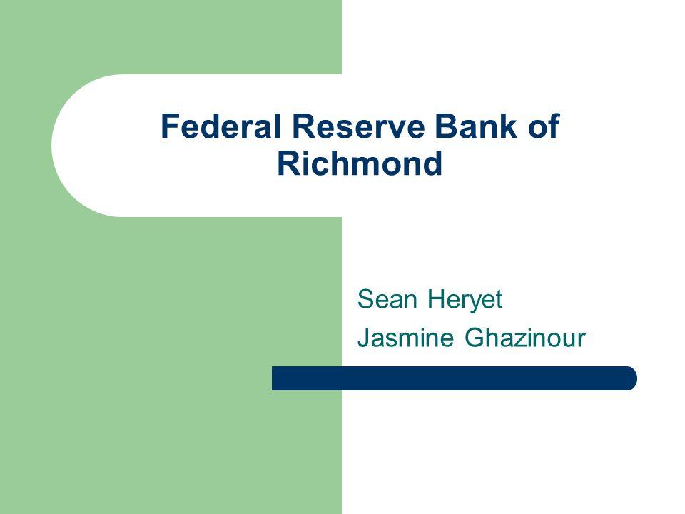 Federal Reserve Bank of Richmond Sean Heryet Jasmine Ghazinour