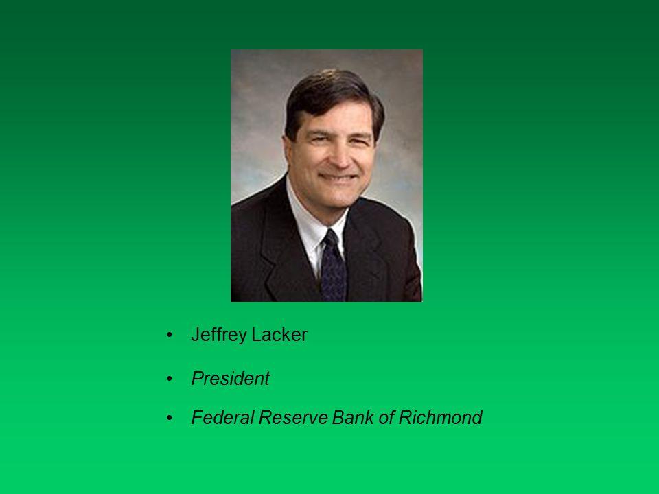 Jeffrey Lacker President Federal Reserve Bank of Richmond