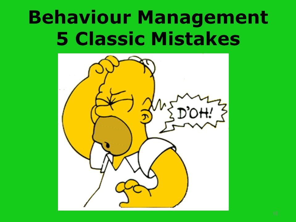 16 Behaviour Management 5 Classic Mistakes