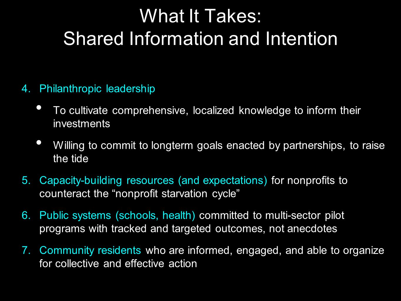 What It Takes: Shared Information and Intention 4. Philanthropic leadership To cultivate comprehensive, localized knowledge to inform their investment
