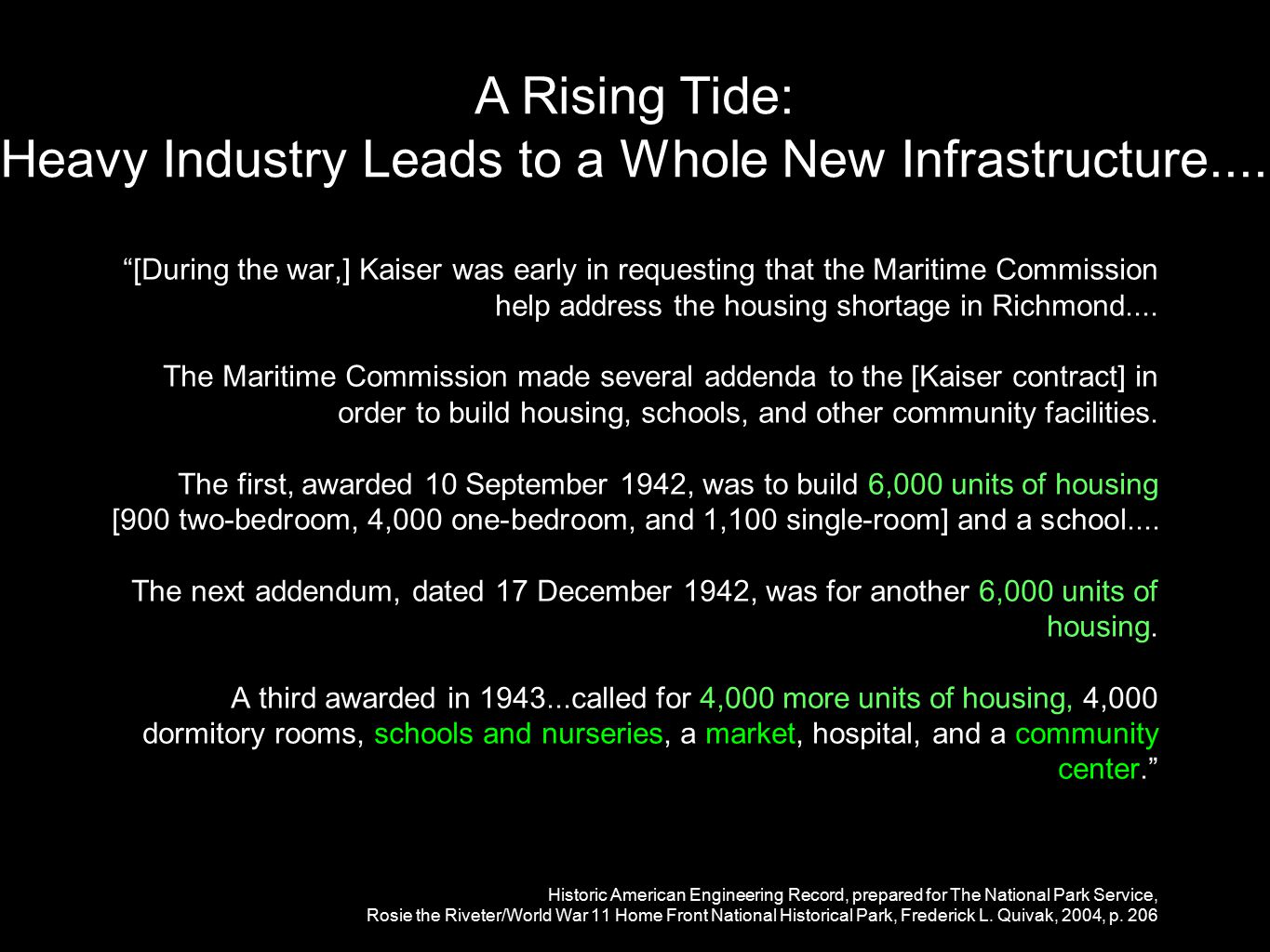 """""""[During the war,] Kaiser was early in requesting that the Maritime Commission help address the housing shortage in Richmond.... The Maritime Commissi"""