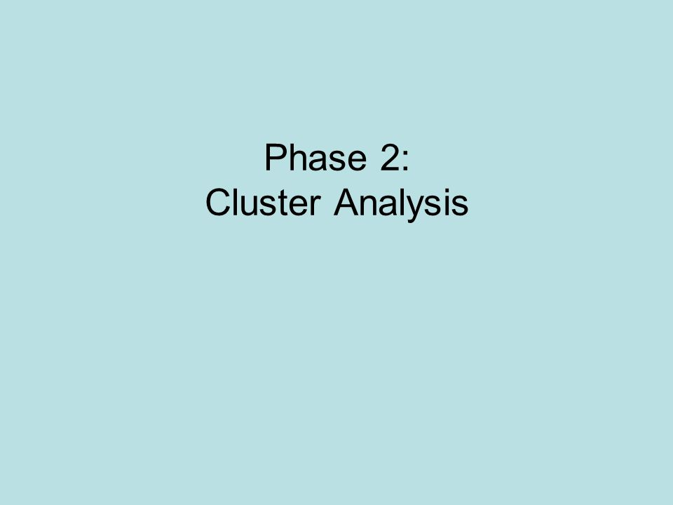 Phase 2: Cluster Analysis