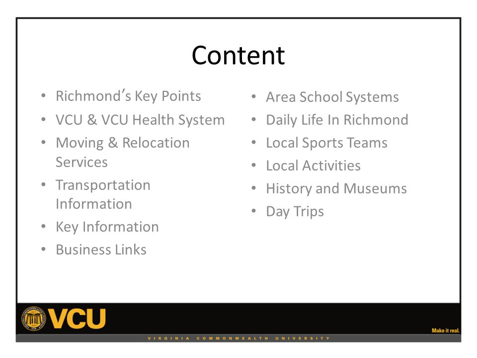 Sports / Athletics VCU RAMS Athletics www.vcuathletics.com VCU Recreational Sports http://www.recsports.vcu.edu/ Flying Squirrels Baseball http://www.milb.com/index.jsp?sid=t3410 Richmond Raiders Arena Football http://www.richmondraidersprofootball.com/ Richmond Sports Backers http://www.sportsbackers.org/ Colonial Downs http://www.colonialdowns.com/