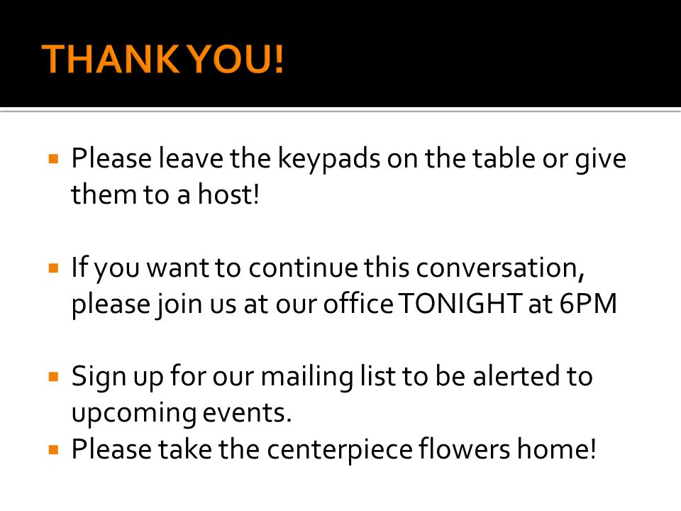  Please leave the keypads on the table or give them to a host.