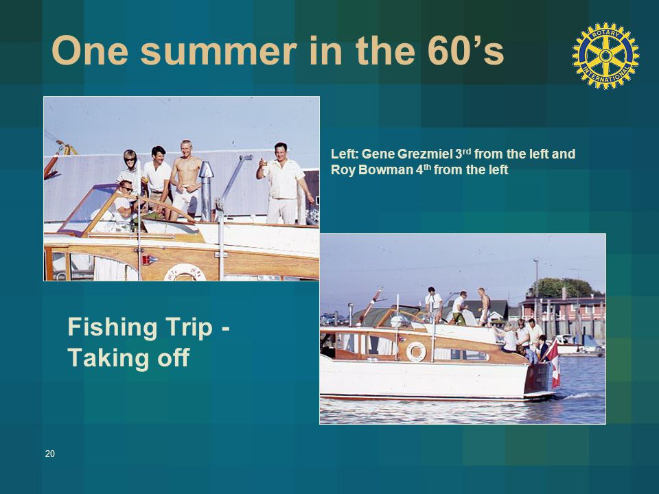 20 One summer in the 60's Fishing Trip - Taking off Left: Gene Grezmiel 3 rd from the left and Roy Bowman 4 th from the left