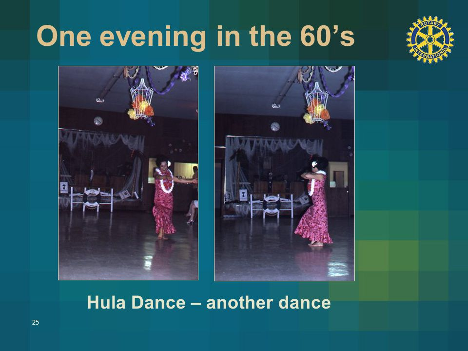25 One evening in the 60's Hula Dance – another dance