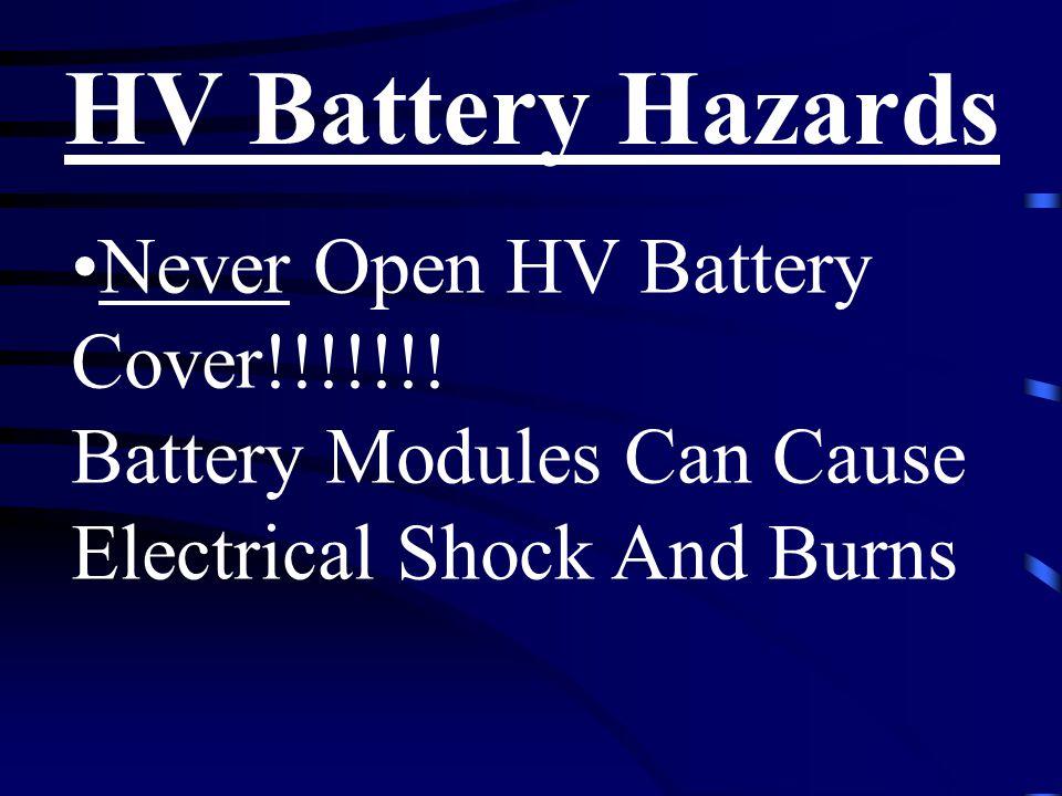 HV Battery Hazards Never Open HV Battery Cover!!!!!!.